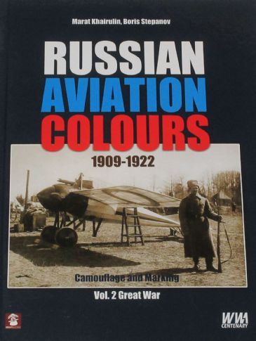 Russian Aviation Colours 1909-1922, Camouflage and Marking, Volume 2 Great War